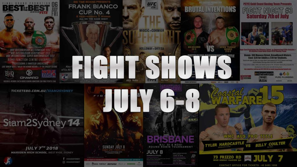 Fight Shows July 6-8 2018